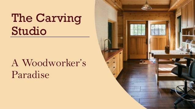 The Carving Studio A Woodworker's Paradise