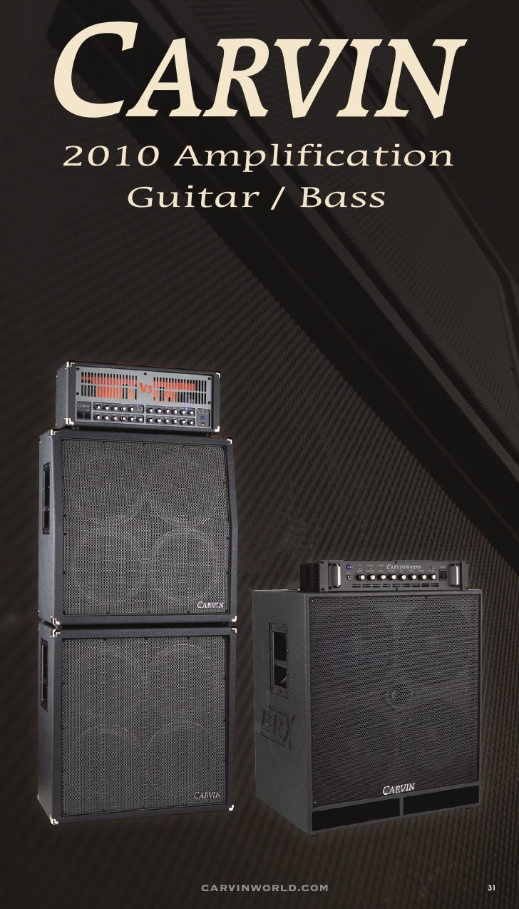 c 2010 Amplification    Guitar / Bass           carvinworld.com   31