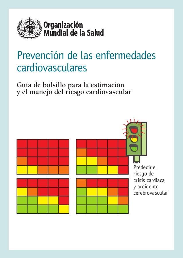 Prevención de las enfermedadescardiovascularesGuía de bolsillo para la estimacióny el manejo del riesgo cardiovascularPred...