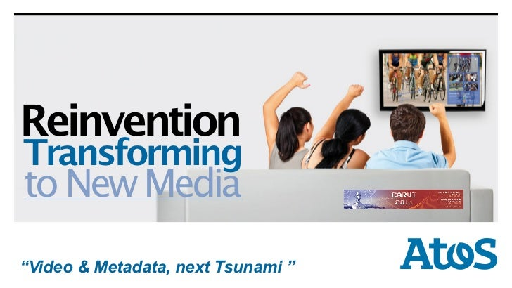 "ReinventionTransformingto New Mediadd-mm-yyyy""Video & Metadata, next Tsunami ""                             © Confidential ..."