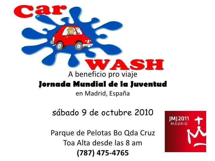 A beneficio pro viaje<br />Jornada Mundial de la Juventud<br />en Madrid, España<br />sábado 9 de octubre 2010<br />Parque...