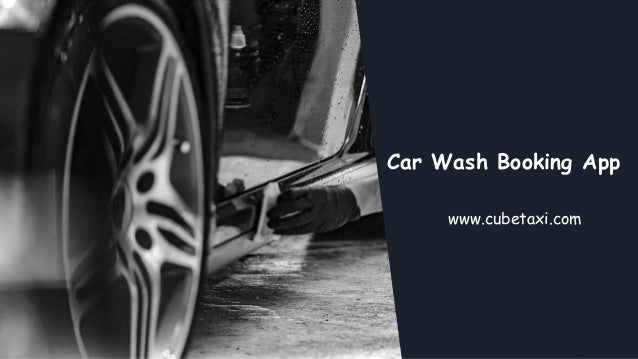Car Wash Booking App www.cubetaxi.com