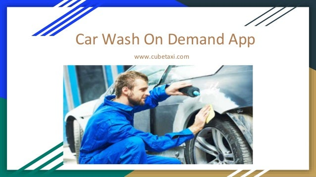Car Wash On Demand App www.cubetaxi.com