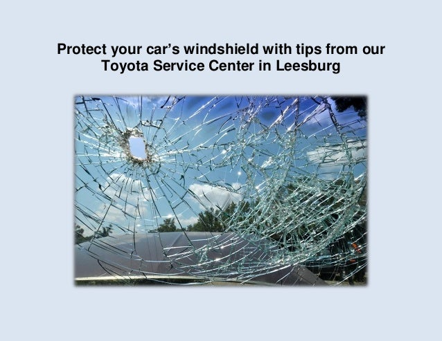 Protect your car's windshield with tips from our Toyota Service Center in Leesburg