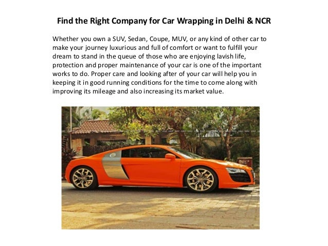 Find the Right Company for Car Wrapping in Delhi & NCR Whether you own a SUV, Sedan, Coupe, MUV, or any kind of other car ...