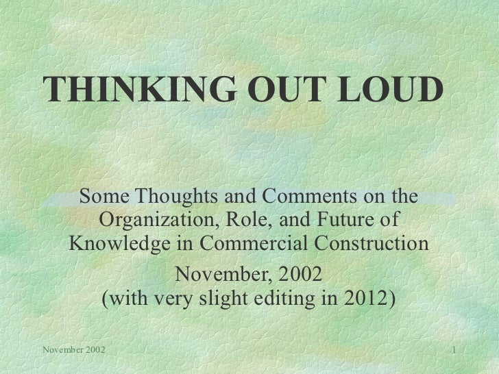 THINKING OUT LOUD      Some Thoughts and Comments on the        Organization, Role, and Future of     Knowledge in Commerc...