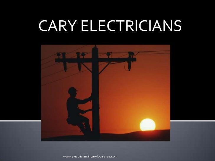 CARY ELECTRICIANS<br />www.electrician.incarylocalarea.com<br />
