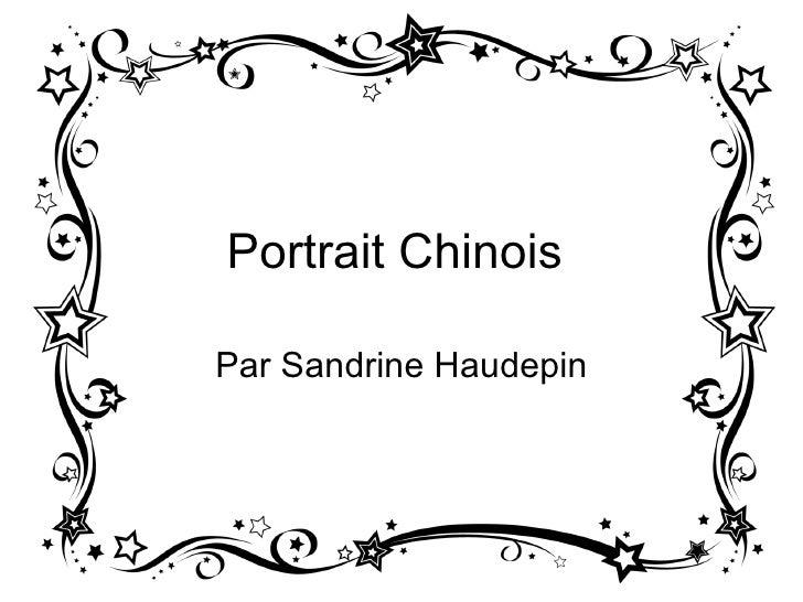 Portrait Chinois  Par Sandrine Haudepin