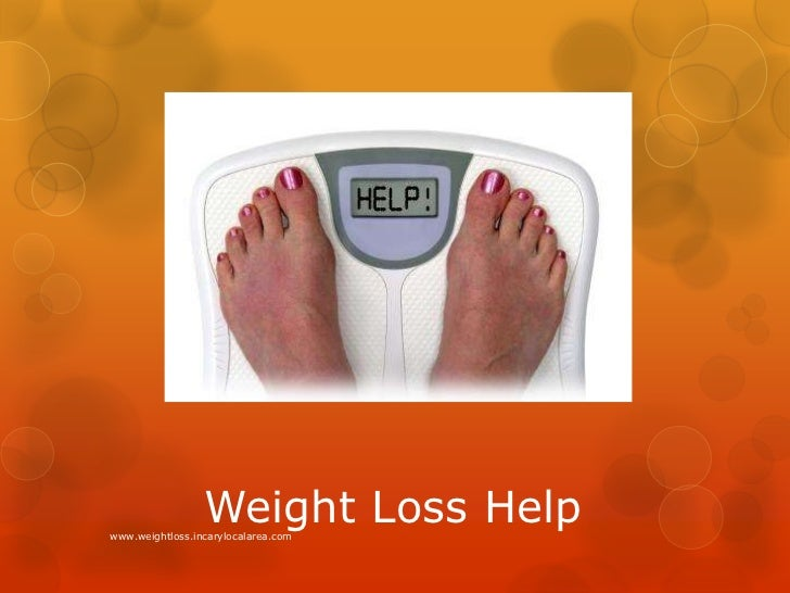 Weight Loss Help<br />www.weightloss.incarylocalarea.com<br />