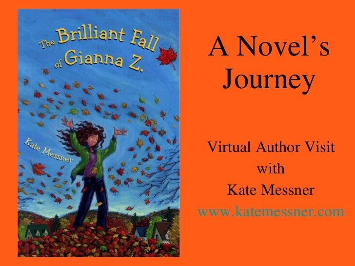 A Novel's Journey Virtual Author Visit with Kate Messner www.katemessner.com