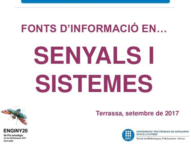 FONTS D'INFORMACIÓ EN… SENYALS I SISTEMES Terrassa, setembre de 2016