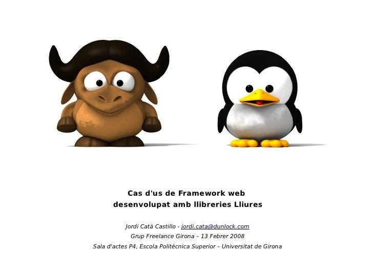 ●   Programació en PHP              ● Jordi Catà                                ●                 Cas d'us de Framework we...