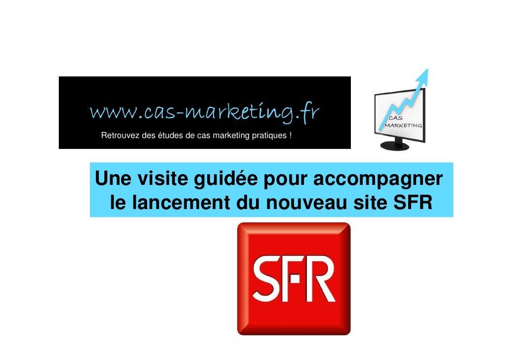 www.cas- www.cas-marketing.fr Retrouvez des études de cas marketing pratiques !     Une visite guidée pour accompagner  le...