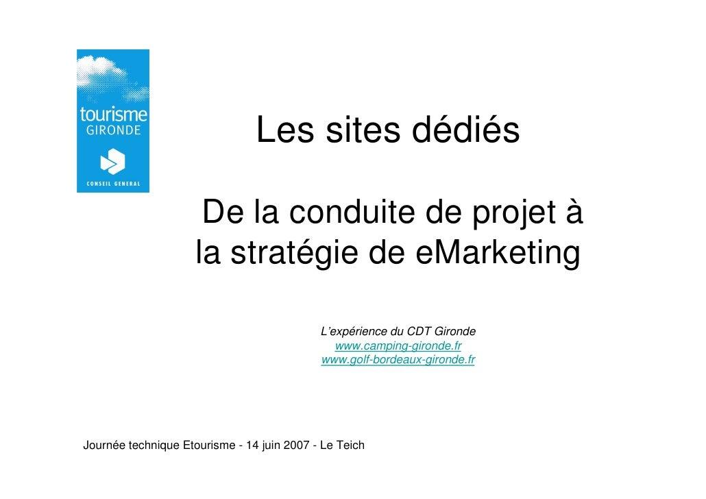 Les sites dédiés                        De la conduite de projet à                      la stratégie de eMarketing        ...