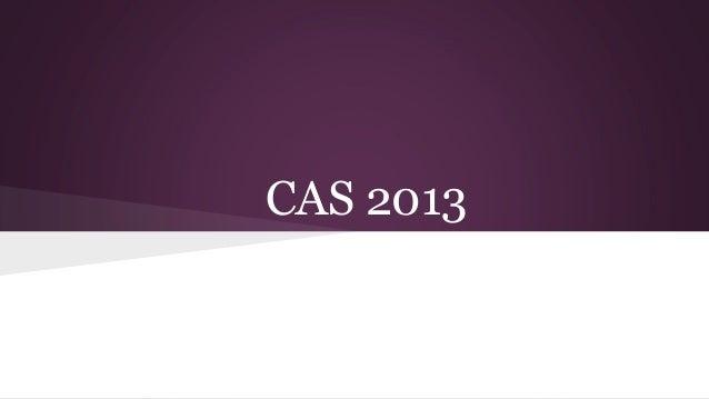 CAS 2013