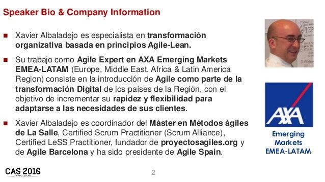 2 Speaker Bio & Company Information  Xavier Albaladejo es especialista en transformación organizativa basada en principio...