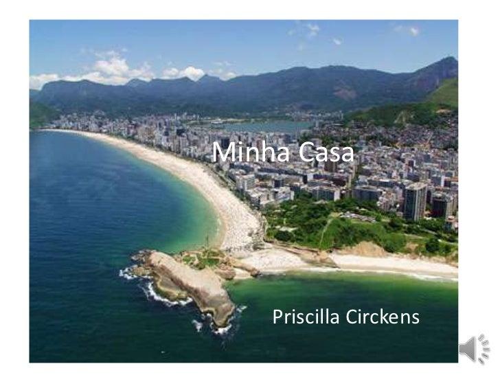Minha Casa<br />Priscilla Circkens<br />