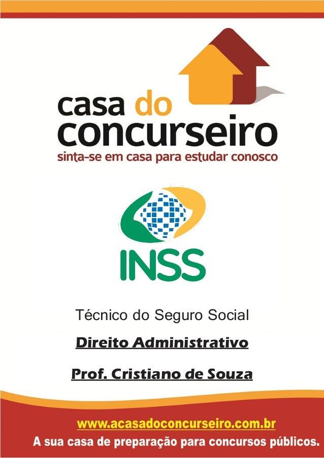 Técnico do Seguro Social Direito Administrativo Prof. Cristiano de Souza