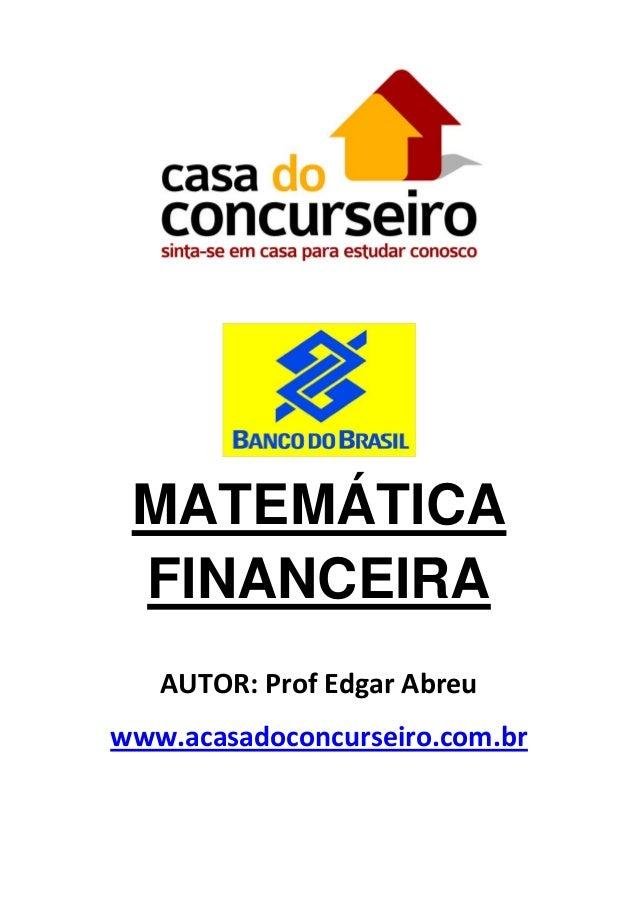 MATEMÁTICA FINANCEIRA   AUTOR: Prof Edgar Abreuwww.acasadoconcurseiro.com.br