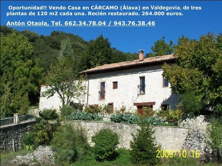 Oportunidad: Vendo Casa en CÁRCAMO (Álava) en Valdegovía, de tres plantas de 120 m2 cada una. Recién restaurado. 264.000 e...