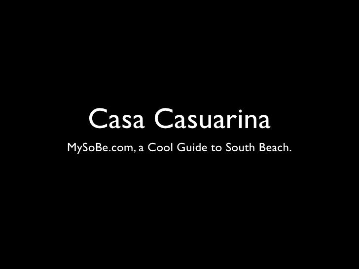 Casa Casuarina MySoBe.com, a Cool Guide to South Beach.