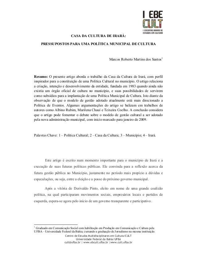 Centro de Estudos Multidisciplinares em Cultura/CULT Universidade Federal da Bahia/UFBA cult@ufba.br | www.ebcult.ufba.br ...