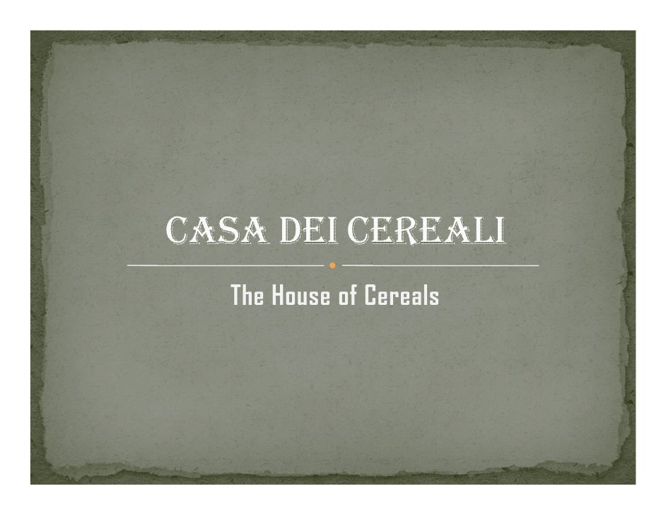 The House of Cereals