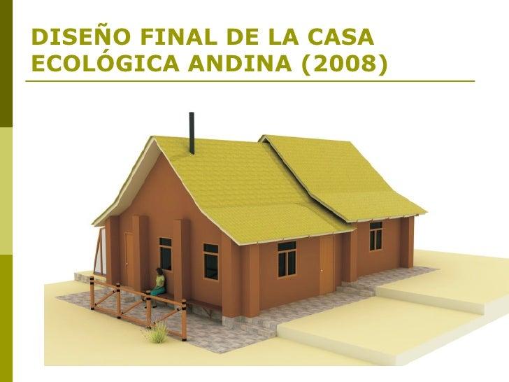 diseo final de la casa ecolgica andina