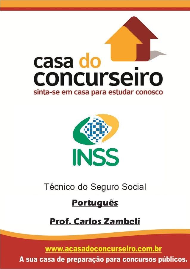 Técnico do Seguro Social Português Prof. Carlos Zambeli