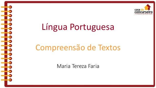Língua Portuguesa Compreensão de Textos Maria Tereza Faria