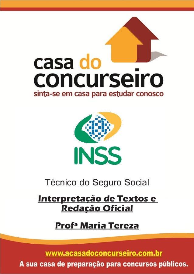 Técnico do Seguro Social Interpretação de Textos e Redação Oficial Profª Maria Tereza
