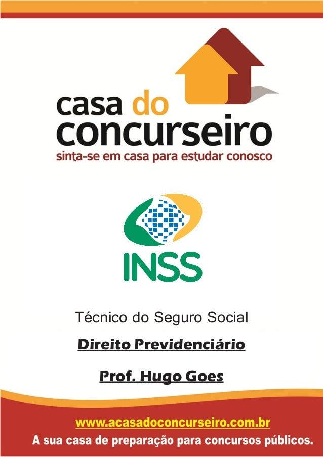Técnico do Seguro Social Direito Previdenciário Prof. Hugo Goes