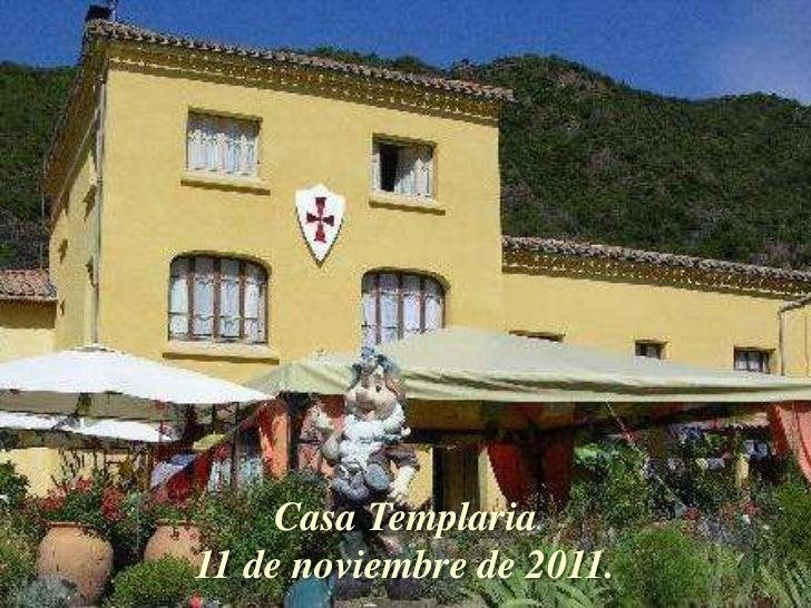 Casa Templaria11 de noviembre de 2011.