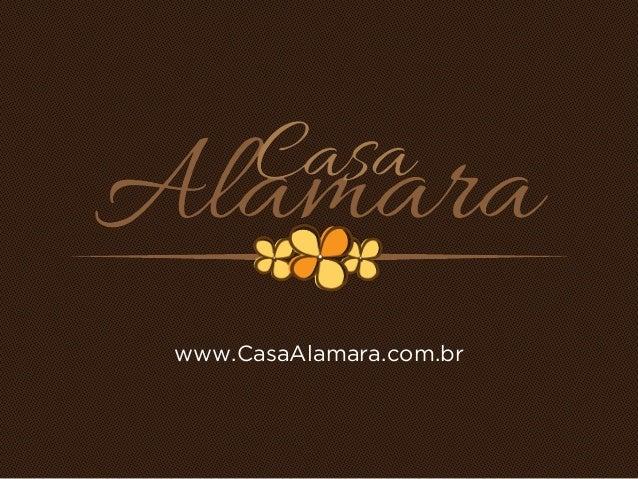 www.CasaAlamara.com.br