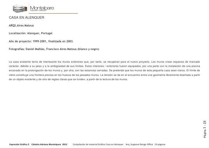 CASA EN ALENQUERARQS.Aires MateusLocalización: Alenquer, PortugalAño de proyecto: 1999-2001, finalizada en 2003.Fotografía...