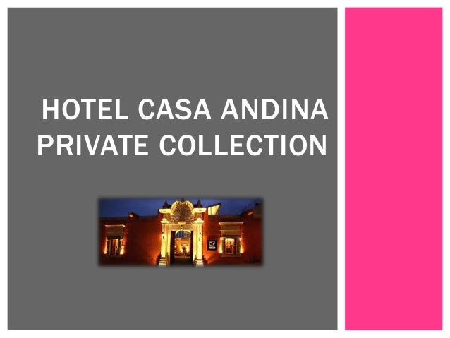 HOTEL CASA ANDINA PRIVATE COLLECTION