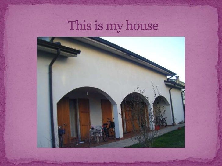 Thisismy house<br />