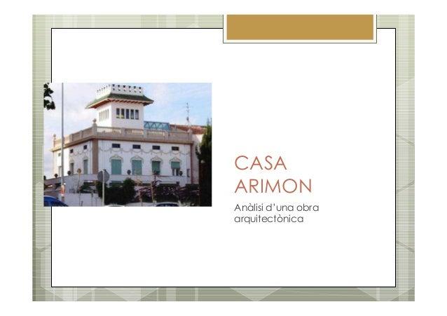 CASA ARIMON Anàlisi d'una obra arquitectònica