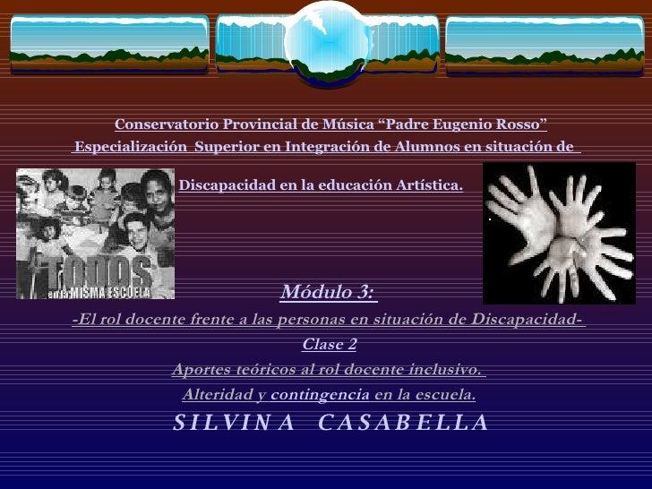 """Conservatorio Provincial de Música """"Padre Eugenio Rosso""""  Especialización  Superior en Integración de Alumnos en  s ituaci..."""