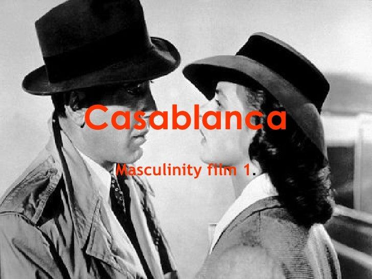 Casablanca Masculinity film 1 .