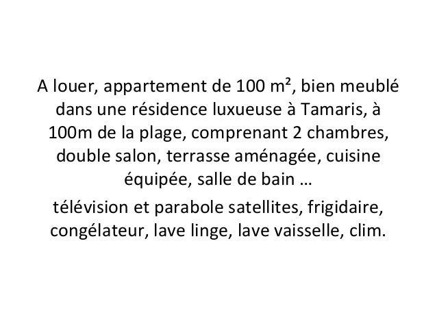 A louer, appartement de 100 m², bien meublé dans une résidence luxueuse à Tamaris, à 100m de la plage, comprenant 2 chambr...