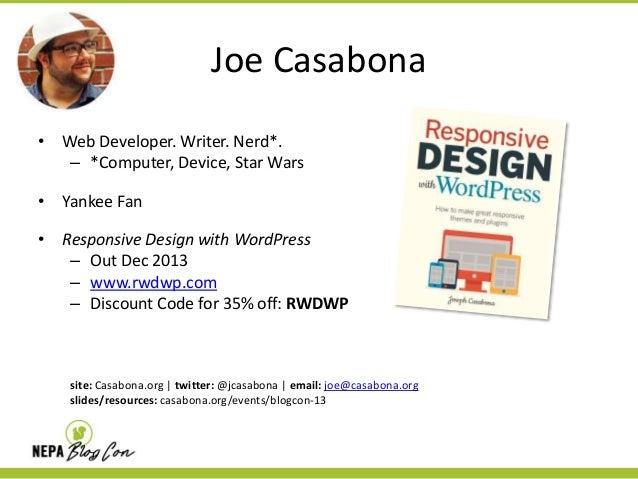 Joe Casabona • Web Developer. Writer. Nerd*. – *Computer, Device, Star Wars • Yankee Fan • Responsive Design with WordPres...