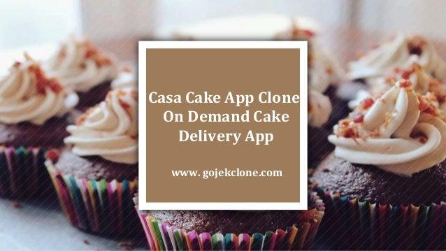 Casa Cake App Clone: On Demand Cake Delivery App www. gojekclone.com