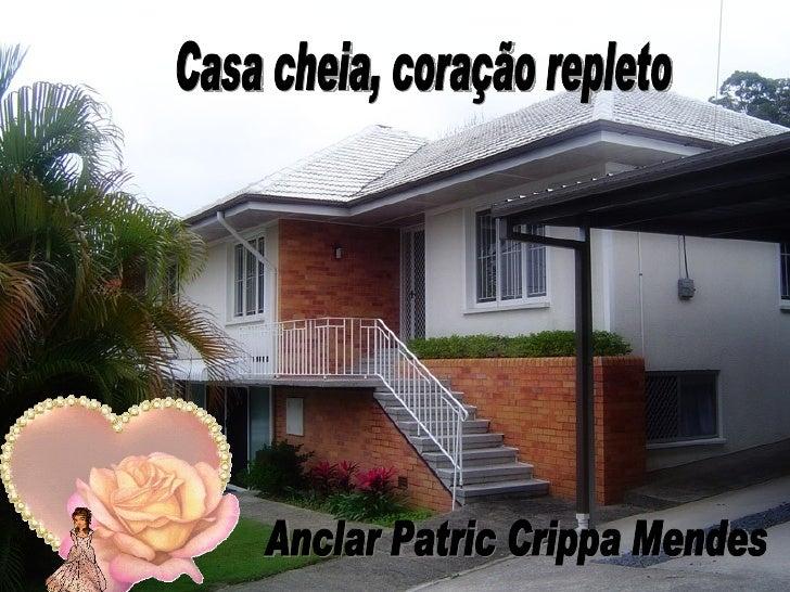 Casa Cheia, CoraçãO Repleto