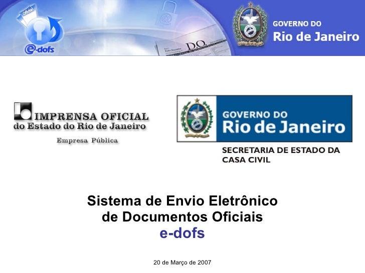 Sistema de Envio Eletrônico de Documentos Oficiais e-dofs 20 de Março de 2007