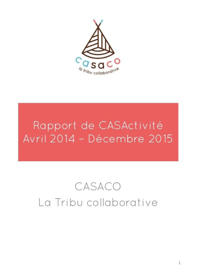 Rapport de CASActivité Avril 2014 – Décembre 2015 CASACO La Tribu collaborative 1