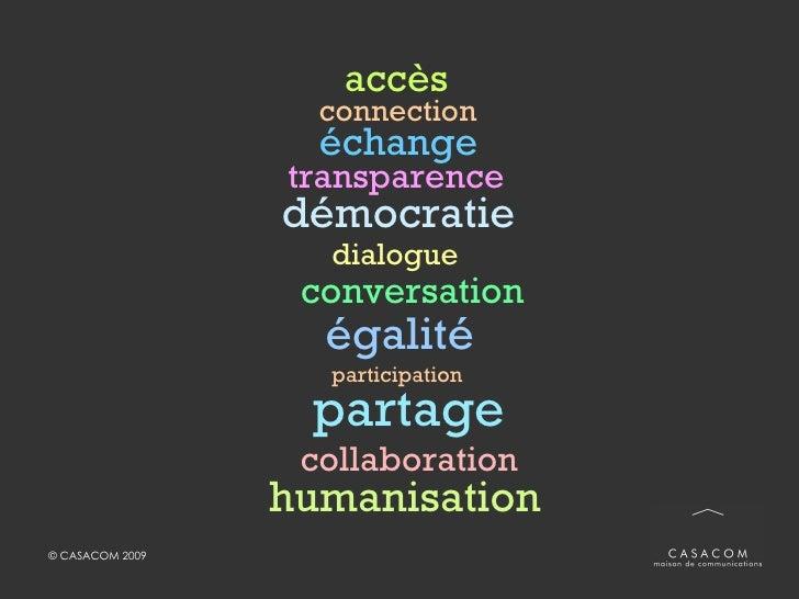 accès connection transparence démocratie dialogue conversation égalité partage collaboration échange participation humanis...