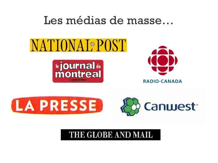 Les médias de masse…