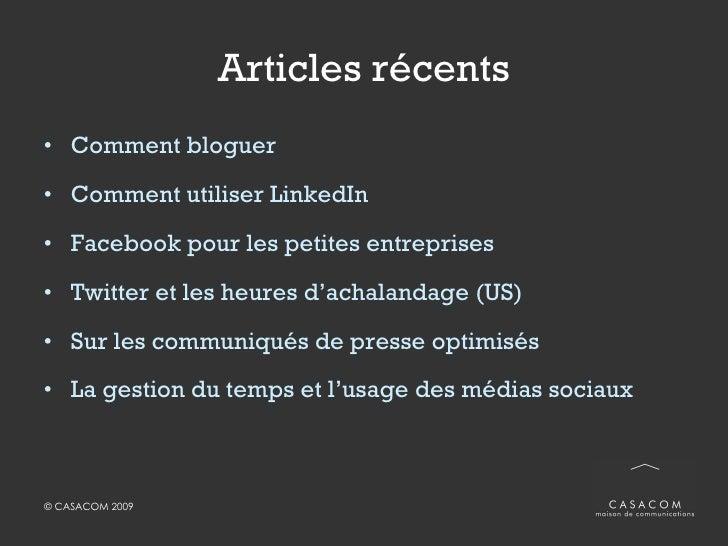 Articles récents <ul><li>Comment  bloguer </li></ul><ul><li>Comment utiliser LinkedIn </li></ul><ul><li>Facebook  pour les...