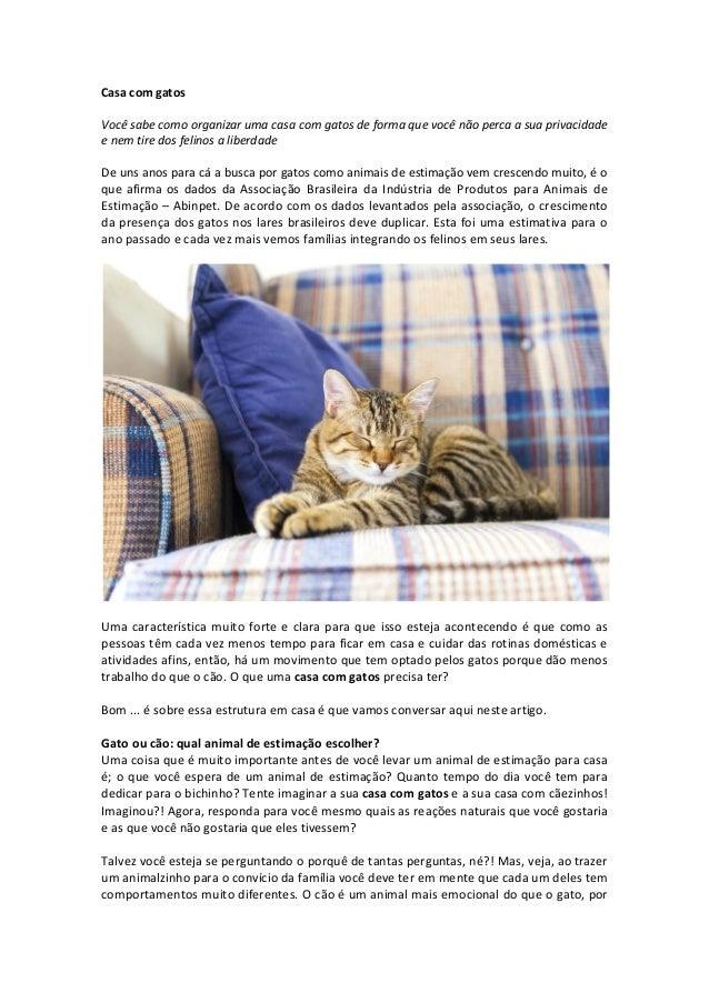 Casa com gatos Você sabe como organizar uma casa com gatos de forma que você não perca a sua privacidade e nem tire dos fe...
